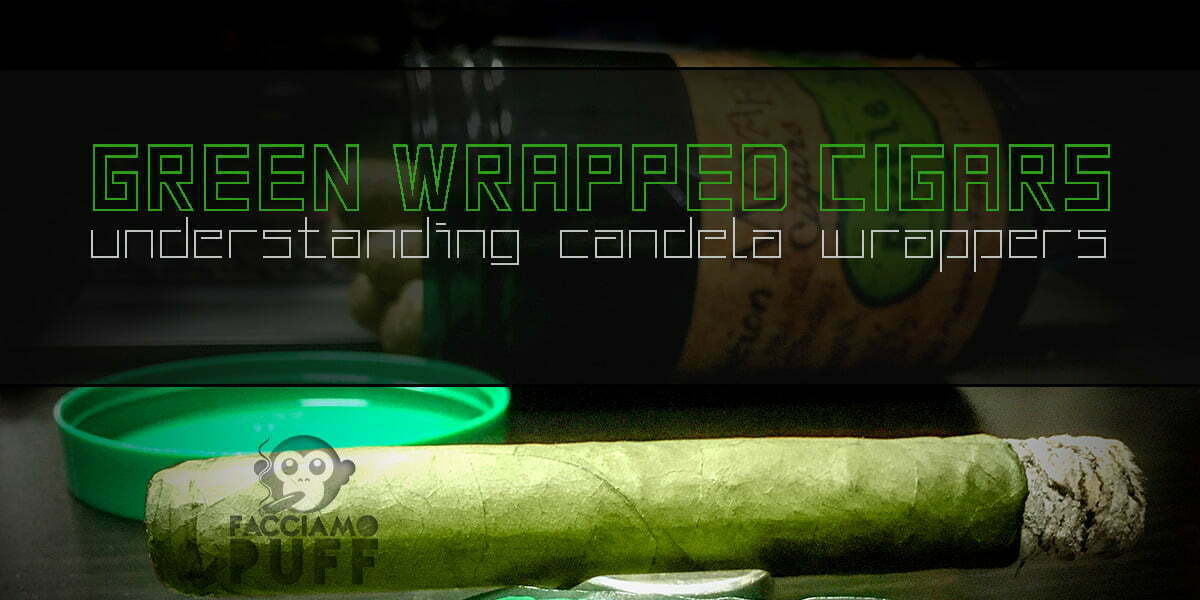 Green Wrapped Cigars: Understanding Candela Wrappers