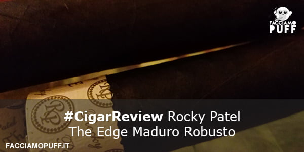 Rocky Patel The Edge Maduro Robusto | Cigar Review